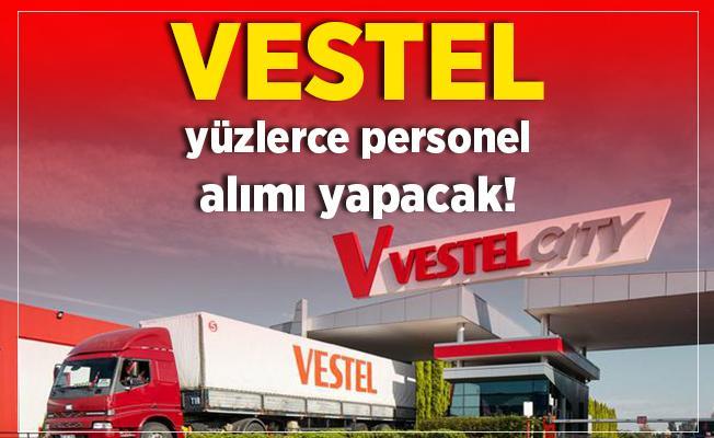 VESTEL, fabrikalarında görevlendirmek üzere yüzlerce personel alacak!