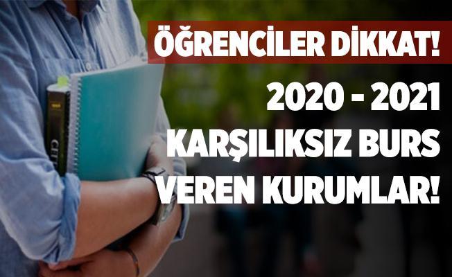 2020 - 2021 karşılıksız burs veren kurumlar açıklandı!