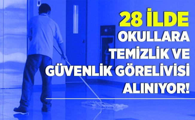 28 ilde okullara temizlik ve güvenlik görevlisi alımı yapılıyor! Sınav yapılmayacak!