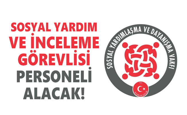 2 ilde SYDV Sosyal Yardım ve İnceleme Görevlisi personeli alacak!
