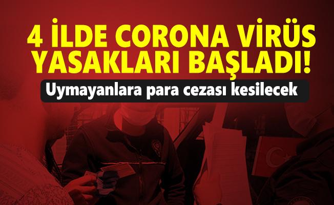 4 ilde corona virüs yasakları başladı! Uymayanlara para cezası kesilecek