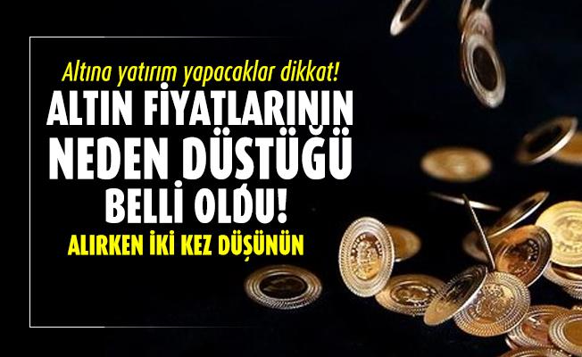 Altına yatırım yapacaklar dikkat! Altın fiyatlarının neden düştüğü belli oldu!
