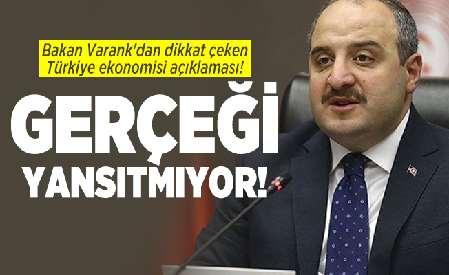 Bakan Varank'tan dikkat çeken Türkiye ekonomisi açıklaması! Gerçeği yansıtmıyor!