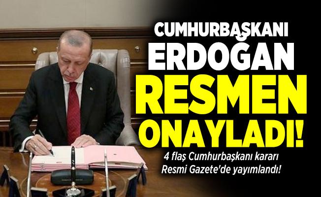 Cumhurbaşkanı Erdoğan resmen onayladı! 4 flaş Cumhurbaşkanı kararı Resmi Gazete'de yayımlandı!