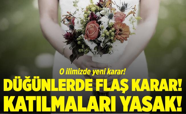 Düğünler için bir ilde flaş karar! Katılmaları yasaklandı! 3 bin 150 TL para cezası var!