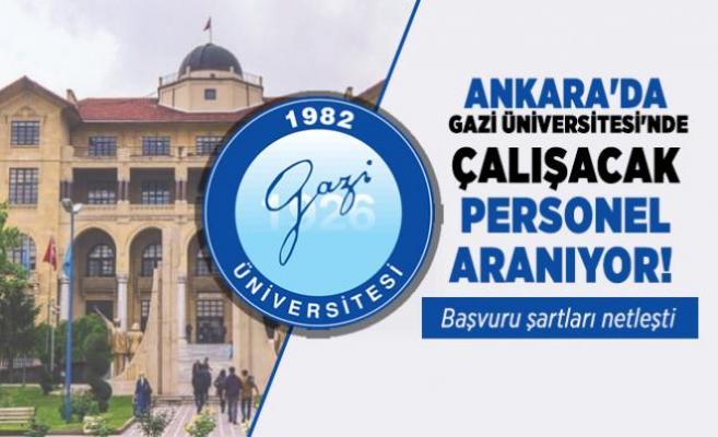 Gazi Üniversitesi yüksek maaşla personel alımı yapacak! Başvuru tarihi açıklandı