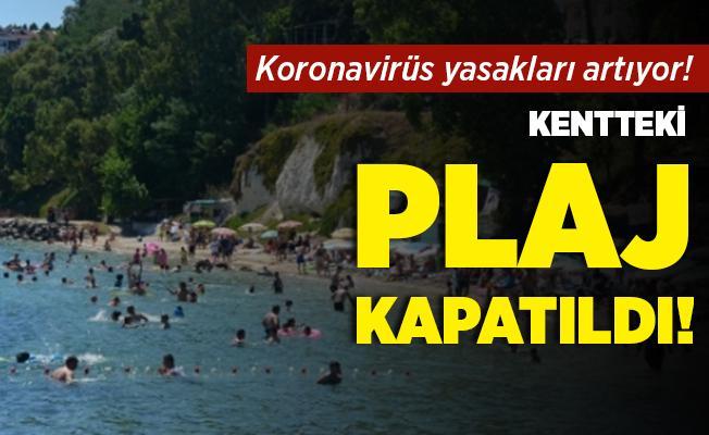 Koronavirüs kısıtlamaları artmaya başladı! O kentimizde plaj kapatıldı!