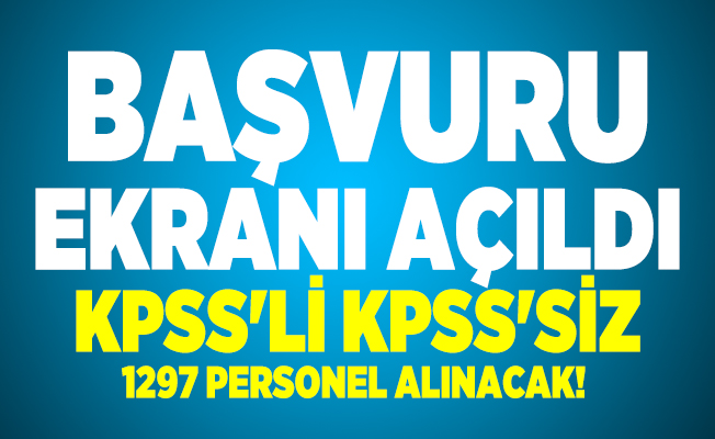 KPSS'li KPSS'siz 1297 personel alınacak! Başvuru detayları kesinleşti