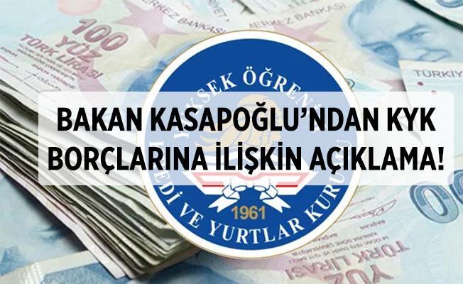 KYK borçları için Bakan Kasapoğlu'ndan açıklama geldi! KYK borçları ne olacak?