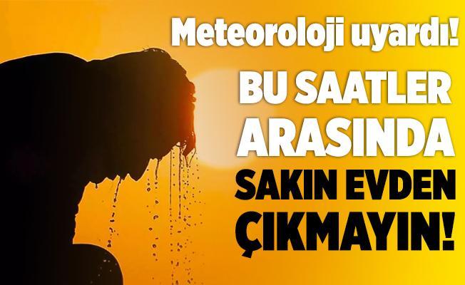 Meteoroloji 30 Ağustos hava durumu tahminlerini açıkladı! Bu saatler arasında sakın dışarıya çıkmayın!