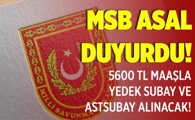 MSB ASAL resmen duyurdu! Yüksek maaşla yedek subay ve astsubay alımı yapılacak!