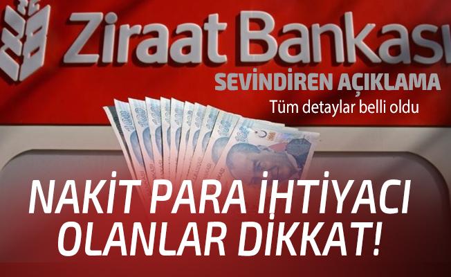 Nakit para ihtiyacı olanlar dikkat! Ziraat Bankası'ndan sevindiren açıklama