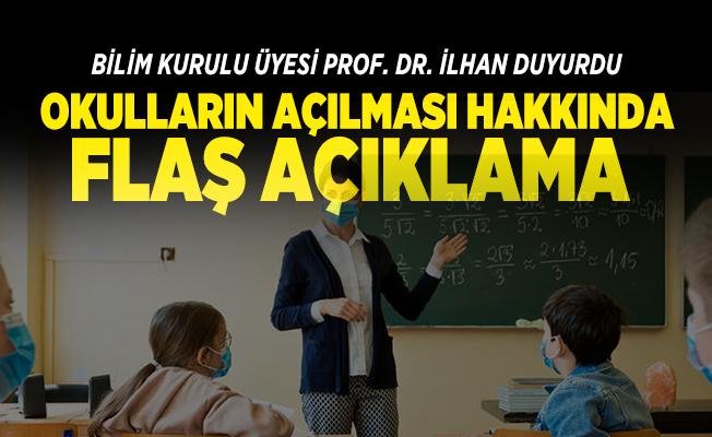 Okulların açılması hakkında flaş açıklama Bilim Kurulu üyesi Prof. Dr. İlhan'dan geldi!