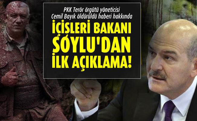 PKK Terör örgütü yöneticisi Cemil Bayık öldürüldü haberi hakkında İçişleri Bakanı Soylu'dan ilk açıklama!