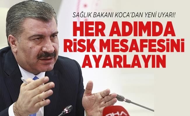 Sağlık Bakanı Koca'dan yeni uyarı! Her adımda risk mesafesini ayarlayın