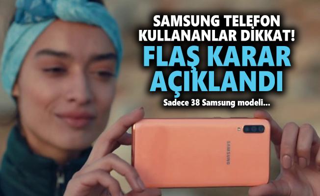 Samsung telefon kullananlar dikkat! Sadece 38 Samsung modeline güncelleme yapılacak