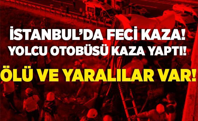 Son dakika İstanbul'da yolcu otobüsü kaza yaptı! Ölü ve yaralılar var!