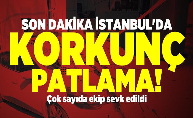 Son dakika İstanbul'da korkunç patlama oldu! Çok sayıda ekip sevk edildi