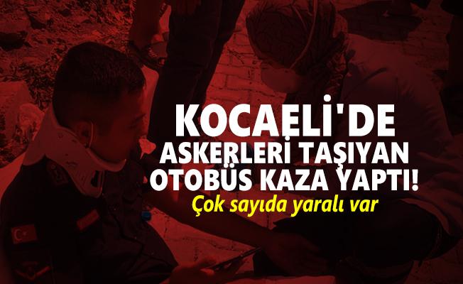 Son dakika Kocaeli'de askerleri taşıyan otobüs kaza yaptı! Çok sayıda yaralı var