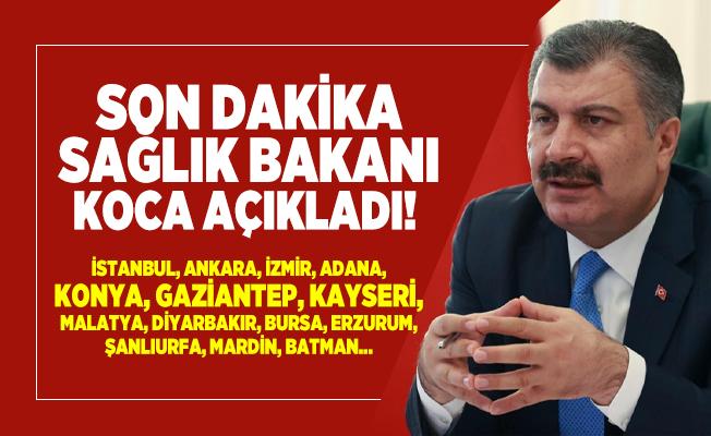 Son dakika Sağlık Bakanı Koca açıkladı!  İstanbul, Ankara, İzmir, Adana, Konya ve 10 il...
