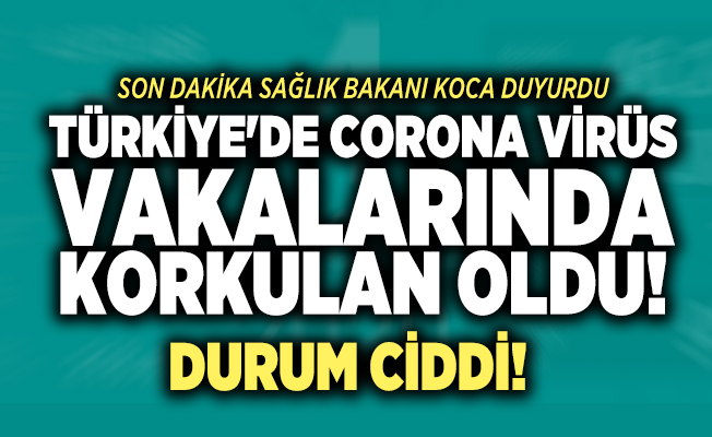 Son dakika Sağlık Bakanı Koca bugünkü corona vaka ve ölü sayısını duyurdu! Türkiye'de korkulan oldu