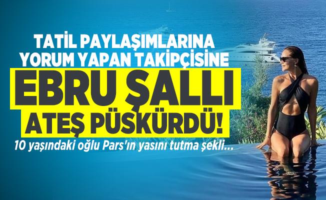 Tatil paylaşımlarına yorum yapan takipçisine Ebru Şallı ateş püskürdü! 10 yaşındaki oğlu Pars'ın yasını tutma şekli...