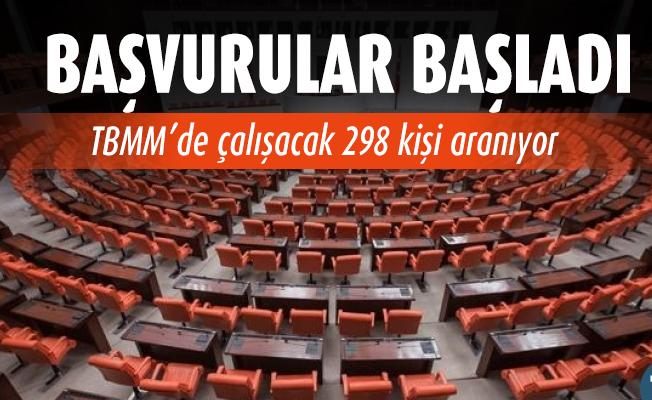 TBMM'de çalışacak en az lise mezunu 298 personel aranıyor! Başvurular başladı