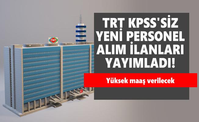 TRT KPSS'siz yeni personel alım ilanları yayımladı! Yüksek maaş verilecek