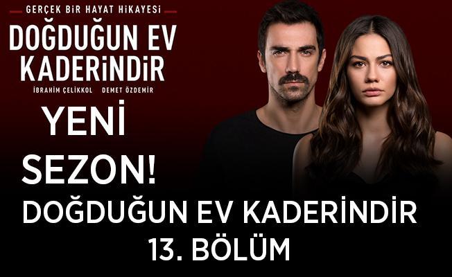 TV8 Doğduğun Ev Kaderindir yeni sezon başladı mı? Doğduğun Ev Kaderindir yeni sezon 13. bölüm