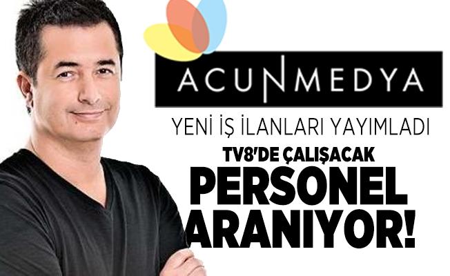 Acun Medya yeni iş ilanları yayımlandı! TV8'de çalışacak personel aranıyor! Yüksek maaş verilecek