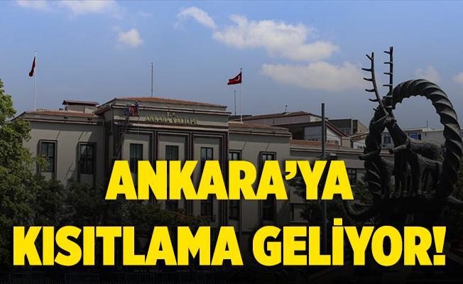 Ankara'ya kısıtlama geliyor!