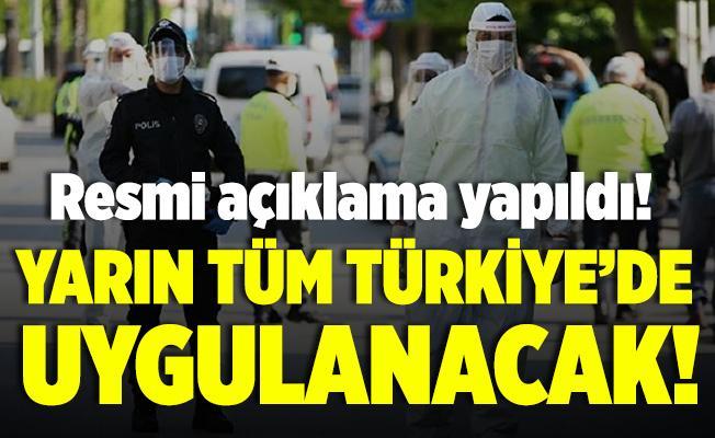 Bakanlıktan resmi açıklama geldi! Yarın tüm Türkiye'de uygulanacak!