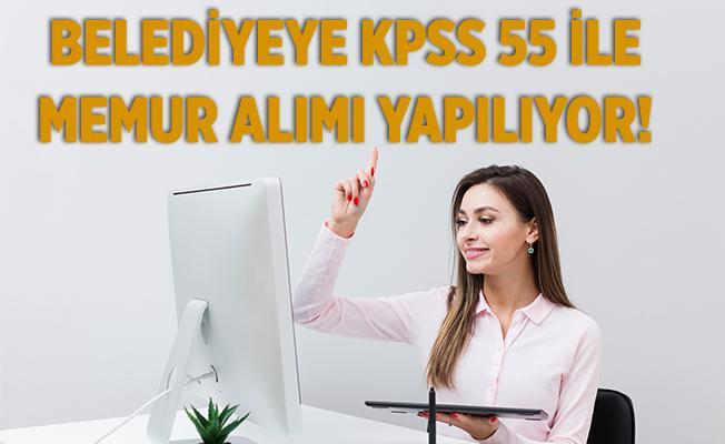Belediyeye KPSS 55 puanla kadın erkek memur alımı yapılıyor!