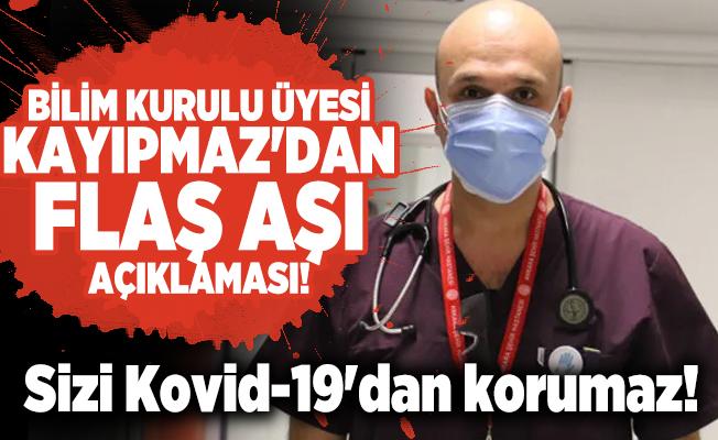 Bilim Kurulu üyesi Kayıpmaz'dan flaş aşı açıklaması!  Sizi Kovid-19'dan korumaz!