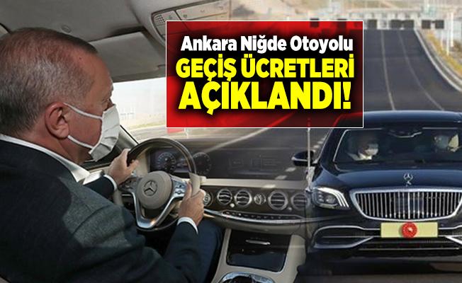 Cumhurbaşkanı Erdoğan'ın açılışını yaptığı Ankara Niğde Otoyolu Geçiş Ücretleri açıklandı!