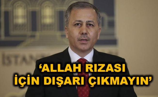 Devlet ''Allah Rızası için sokağa çıkmayın'' dedi!