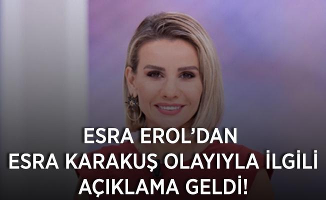 Esra Erol'dan Esra Karakuş olayıyla ilgili açıklama!