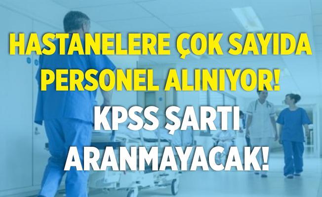 Hastanelere çok sayıda KPSS şartsız personel alımı yapılıyor! 18 yaşını tamamlayan herkes başvurabilir!
