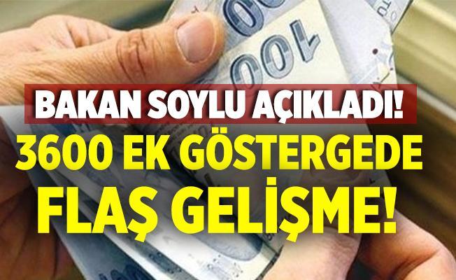 İçişleri Bakanı Soylu'dan son dakika 3600 ek gösterge açıklaması!