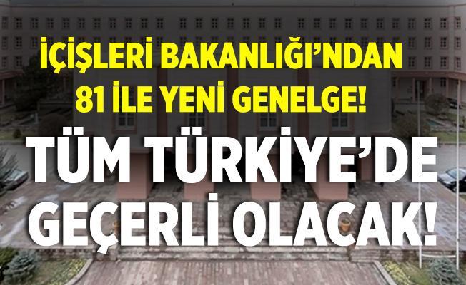 İçişleri Bakanlığı'ndan 81 ile genelge! Yeni şart getirildi! Tüm Türkiye'de geçerli olacak!