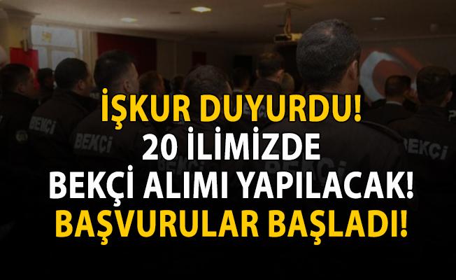 İŞKUR 20 şehirde bekçi alımı yapılacağını duyurdu!
