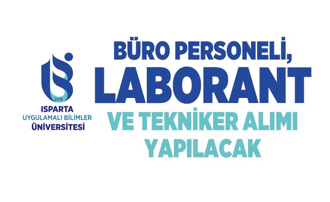 Isparta Uygulamalı Bilimler Üniversitesi personel alımı yapacak! Büro Personeli, Laborant ve Tekniker alım ilanı yayımlandı
