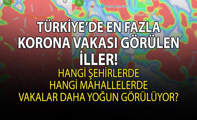 İstanbul başta olmak üzere korona vakalarının en yoğun görüldüğü iller şöyle;