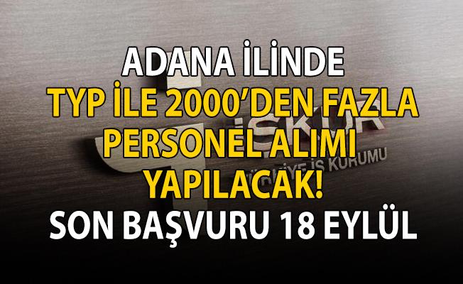 MEB İŞKUR TYP ile Adana ilinde 2000 personel alımı yapacak!