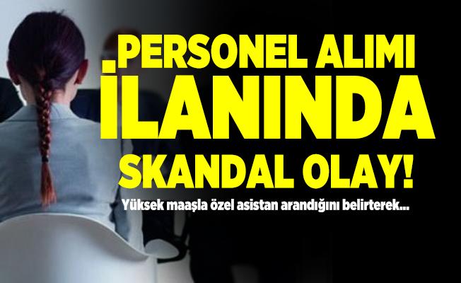 Personel alımı ilanında skandal olay! Yüksek maaşla özel asistan arandığı belirtiliyor