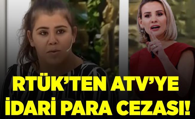 RTÜK Esra Erol'daki yasak aşk olayı sonrasında ATV'ye idari para cezası kesti!