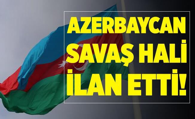 Son dakika Azerbaycan savaş hali ilan etti!