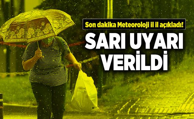 Son dakika Meteoroloji il il açıkladı! Sarı uyarı verildi