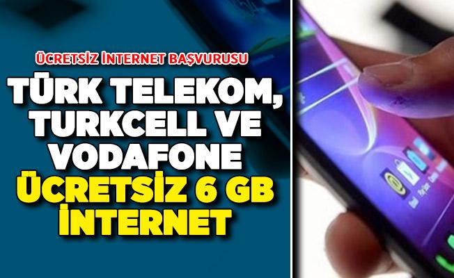 Türk Telekom, Turkcell ve Vodafone Ücretsiz 6 GB İnternet ! Ücretsiz İnternet Başvurusu Nasıl Yapılacak?