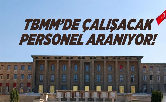 Türkiye Büyük Millet Meclisi Başkanlığı personel alımı yapacak!